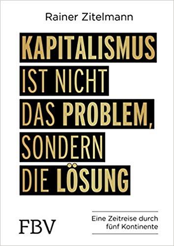 Von der Erfolgsgeschichte des Kapitalismus lernen